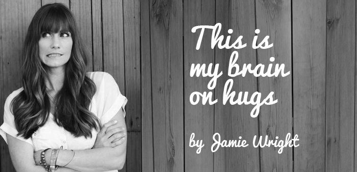 jamie wright brain on hugs