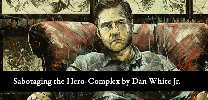 sabatoging the hero complex by dan white jr
