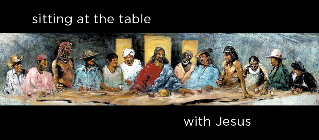 sitting at the table with Jesus