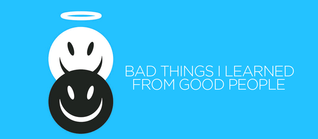 bad things learned