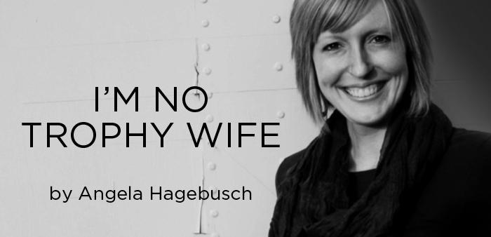 angela hagebusch post trophy wife
