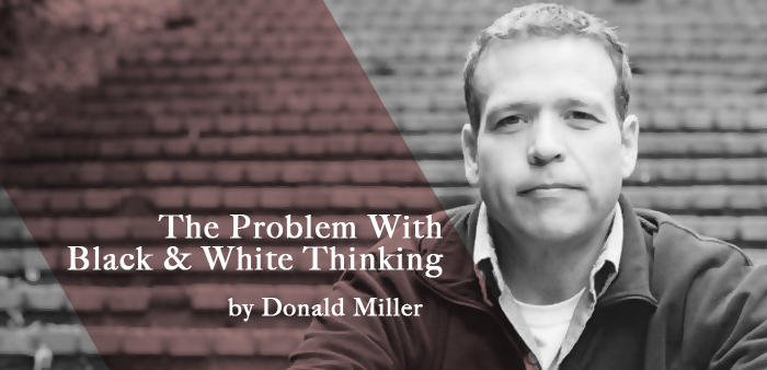 donald miller post problem with bw thinking